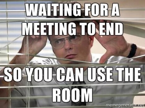 Meme that says Waiting for a meeting to end
