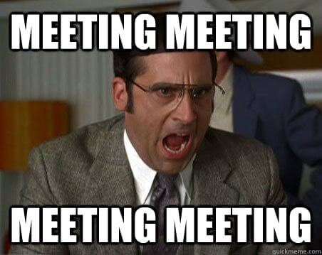 Meme that says Meeting meeting meeting meeting