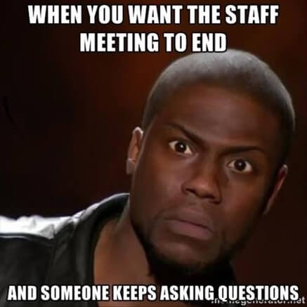 Meme that says When you want the staff meeting to end