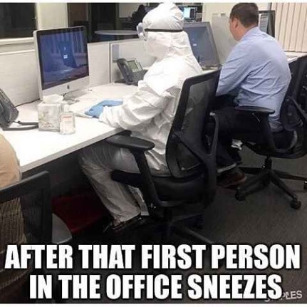 Meme that says After that first person in the offices sneezes