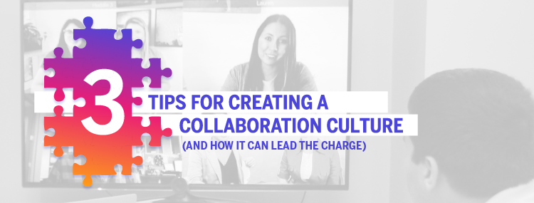 Watch our latest webinar to hear three ways you can encourage your team to work together and build an effective collaboration culture.