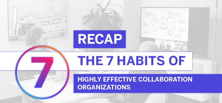 A look at seven highly effective collaboration habits shared by our expert video conferencing partners and customers.