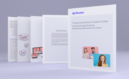 Preview of Lifesize's Ultimate Guide to Video Conferencing.